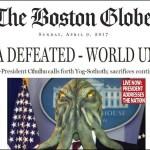 Boston Globe Leak: Cthulhu was original target not Donald Trump