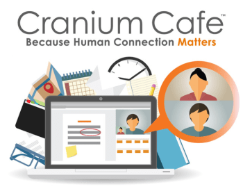 Cranium Cafe, because human connection matters.