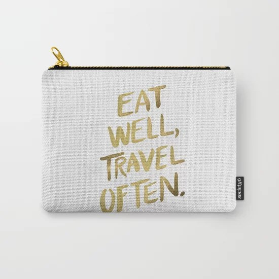 Eat Well Travel Often on Gold Carry-All Pouch