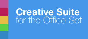 Creative Suite for the Office Set
