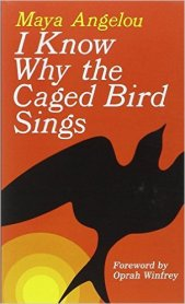 Maya Angelou's book I know why the caged bird sings