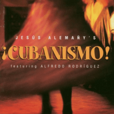 Cubanismo 2 ft Alfredo Rodriguez 1995