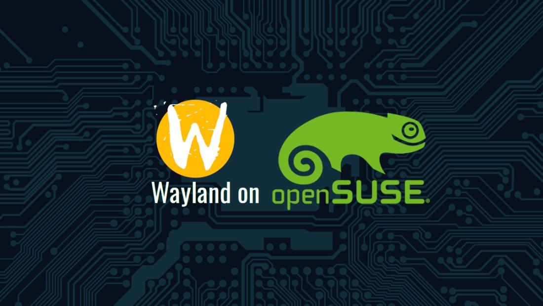 Wayland on openSUSE Title