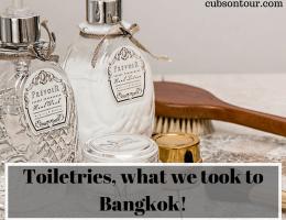 Toiletries, what we took to Bangkok!
