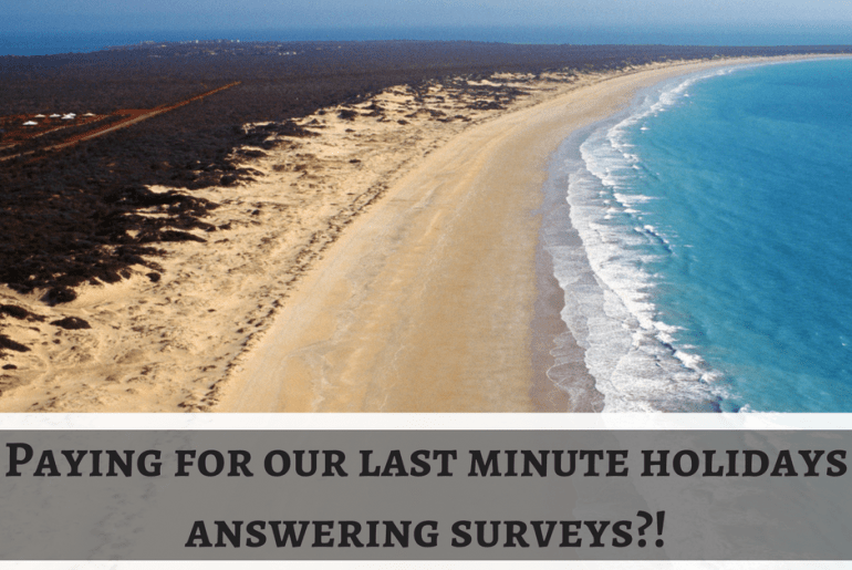 Paying for our last minute holidays answering surveys?!