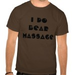 i_do_bear_massage_tee_shirts-r88ad19ee6ff44aa8835bf5362903de3b_va6l5_512