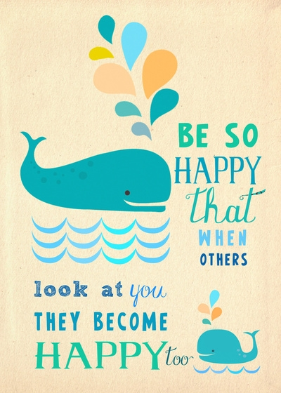 be so happy that when others looks at you they become happy too - inspirational quote