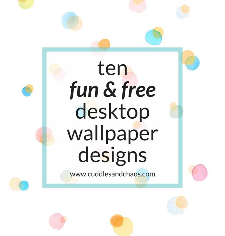 ten fun and free desktop wallpaper designs for download