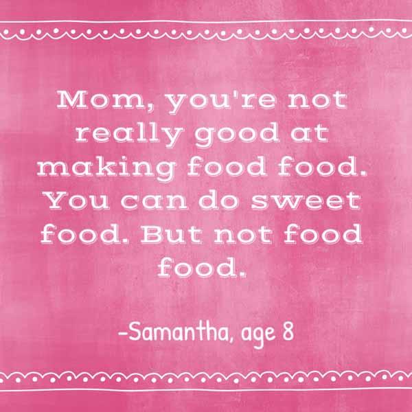 things my kids said | not good at making food