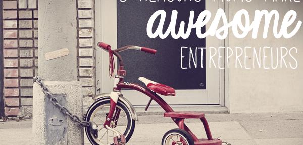 5 reasons moms make awesome entrepreneurs