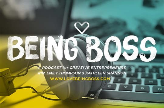 Podcasts for Creative Entrepreneurs | Being Boss