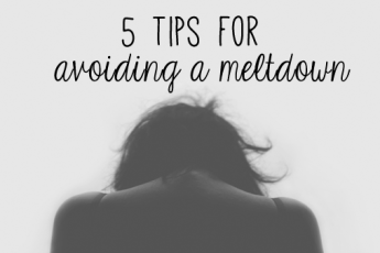 5 tips for avoiding a meltdown