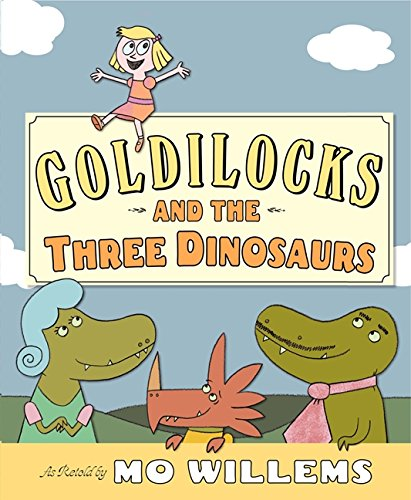 comparing Goldilocks | Goldilocks and the Three Dinosaurs by Mo Willems