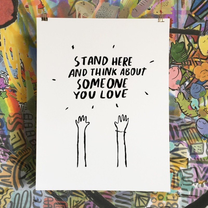 Dallas Clayton Stand Here and Think About Someone You Love print