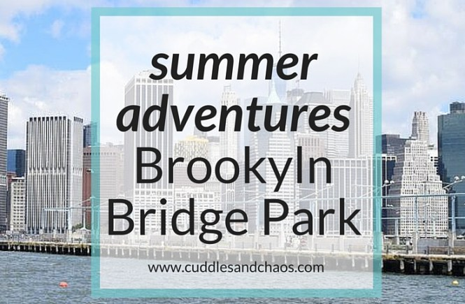 summer adventures | Brooklyn Bridge Park