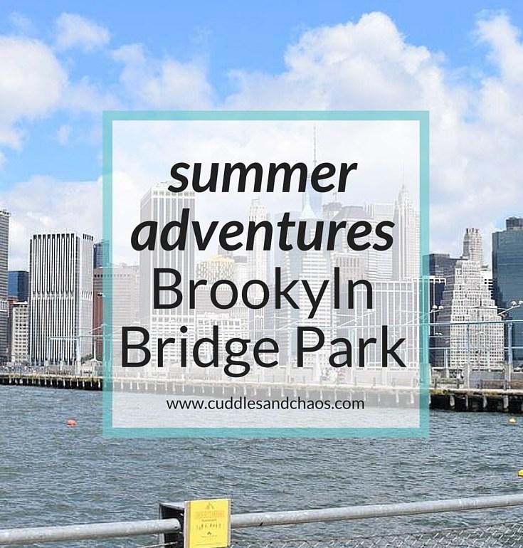 summer adventures | Brooklyn Bridge Park