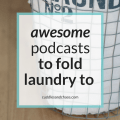short podcasts to fold laundry to