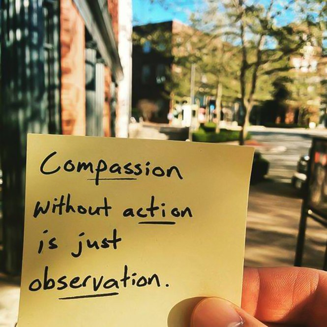 compassion without action is just observation