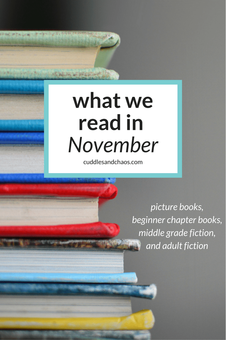 what we read in November - picture books, beginner chapter books, middle grade fiction, adult fiction - family reads - book picks