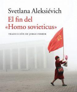 Reseña El fin del «Homo sovieticus» de Svetlana Aleksiévich