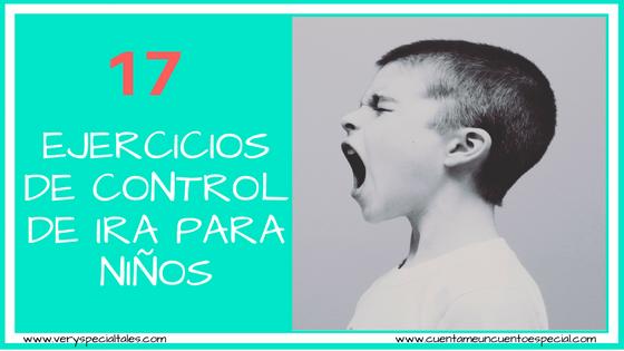 Cómo controlar la ira en niños: Ejercicios de control de ira para niños