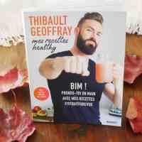 [Impression] Thibault Geoffray : mes recettes healthy