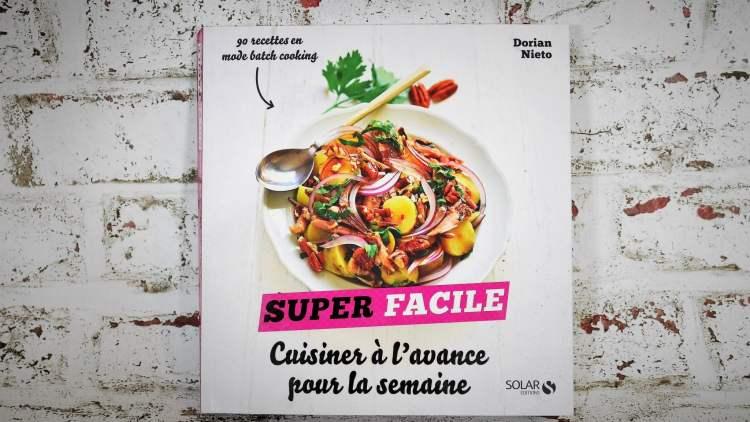 [Avis] Cuisiner à l'avance pour la semaine super facile – Livre de Dorian Nieto