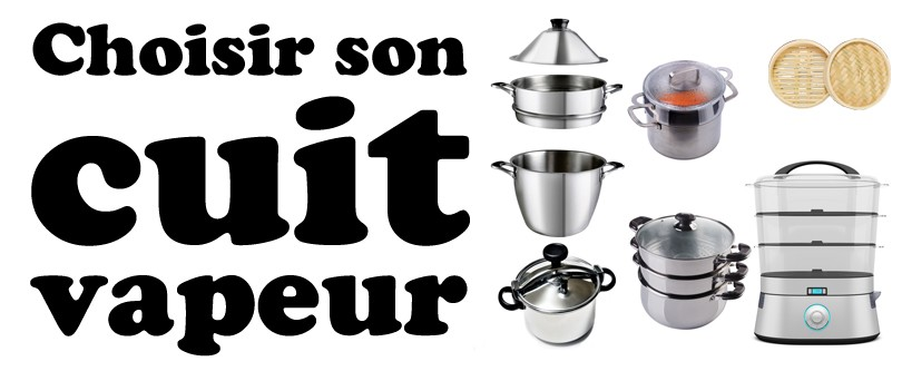 header_choisir_son_cuit_vapeur_4