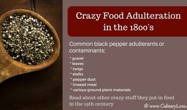 In the 1800's foods were commonly adulterated with shocking materials and contaminants!