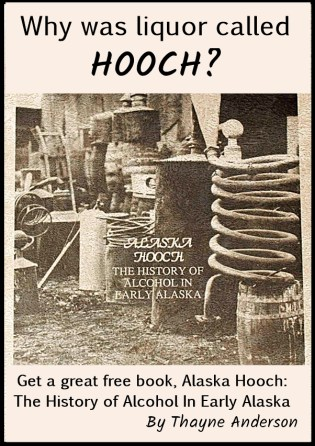 Alaska Hooch: The History of Alcohol In Early Alaska