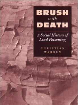 Brush With Death A Social History of Lead Poisoning book cover