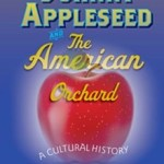 book cover of Johnny Appleseed and the American Orchard: A Cultural History, Kerrigan