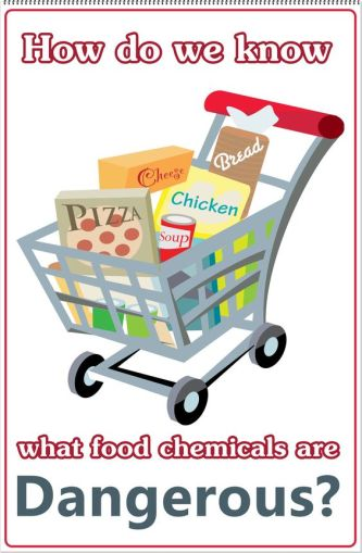 how do we know what food chemicals are dangerous