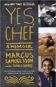 Yes Chef, A Memoir by Marcus Samuelsson