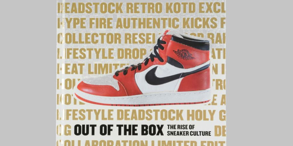 out of the box the rise of sneaker culture