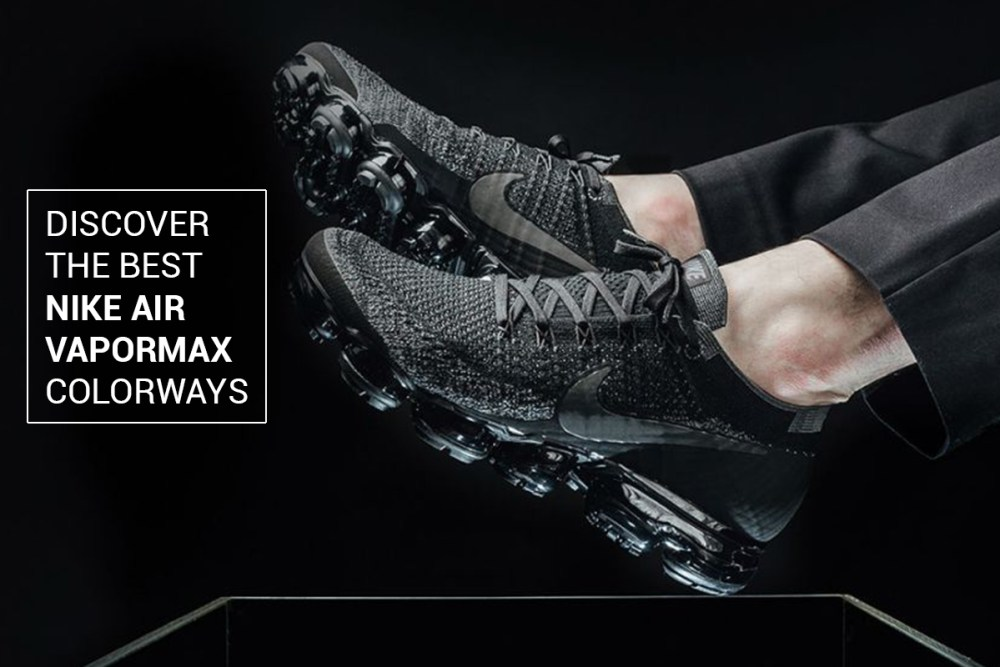 best nike air vapormax colorways