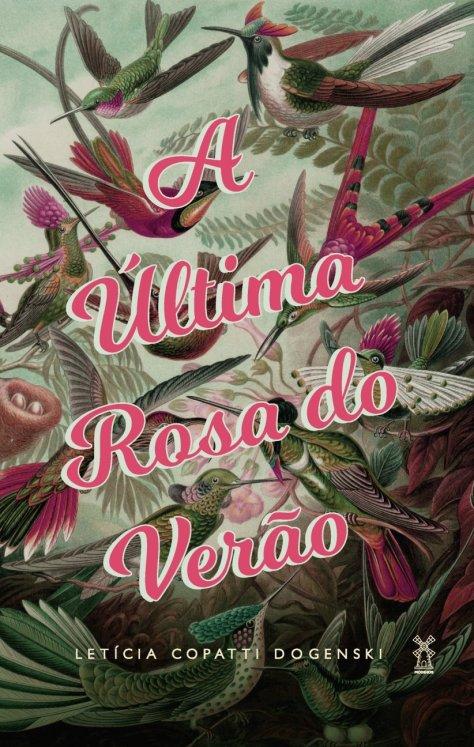 A Última Rosa do Verão - Letícia Copatti Dogenski