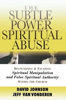Book: The Subtle Power of Spiritual Abuse