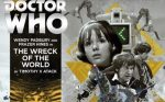 Doctor Who - The Wreck of the World out now from Big Finish