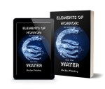 Elements of Horror – Book Four: Water to be released by Red Cape Publishing December 3rd 2019