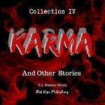 P.J. Blakey-Novis' Karma and Other Stories: Collection IV now on Audible and iTunes
