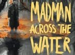Red Cape Publishing acquire rights to 'Madman Across the Water' by Caroline Angel