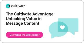 The Cultivate Advantage: Unlocking Value in Message Content