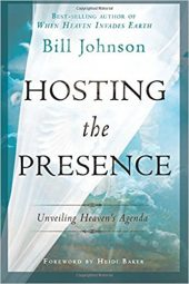 """Book cover of """"Hosting the Presence"""" by Bill Johnson"""
