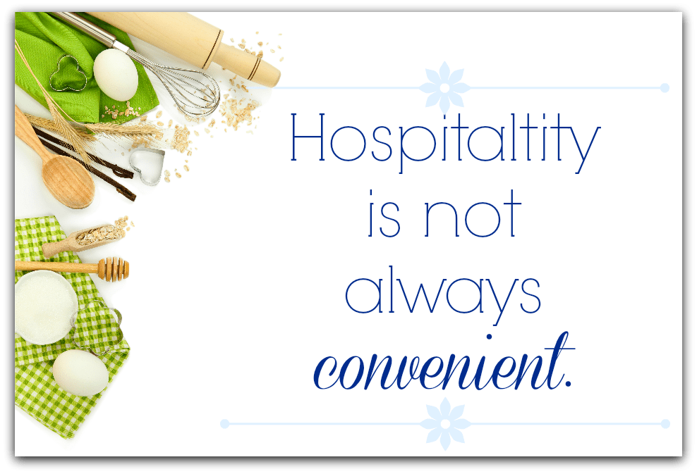Hospitality is Not Always Convenient