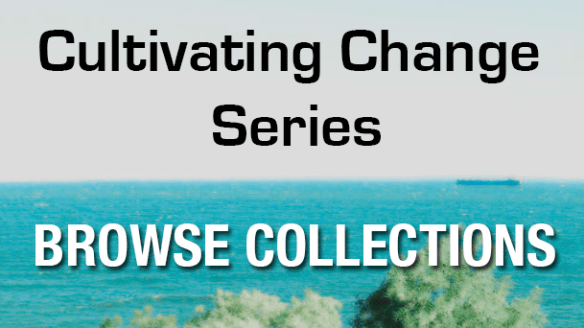 The Cultivating Change Series