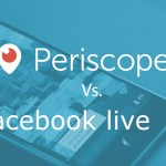 Facebook Live versus Periscope: The Good, the Bad and the Ugly