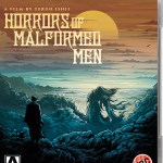 horrors of malformed men blu-ray