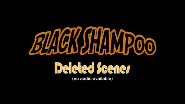 Black Shampoo Deleted Scenes 1