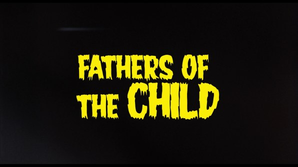Fathers of The Child Feature